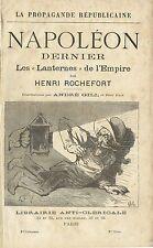 HENRI ROCHEFORT - la PROPAGANDE de NAPOLEON DERNIER - Les LANTERNES DE L'EMPIRE