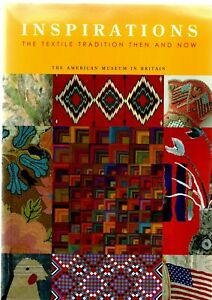 INSPIRATIONS THE TEXTILE TRADITION THEN AND NOW by AMERICAN MUSEUM IN BRITAIN EX