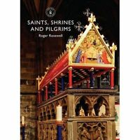 Saints, Shrines and Pilgrims by Roger Rosewell (Paperback, 2017)