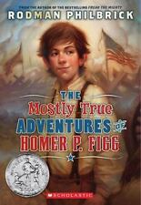 The Mostly True Adventures of Homer P. Figg by Rodman Philbrick (2011, Paperb...