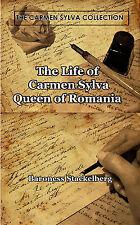 Life of Carmen Sylva Queen of Romania King Charles Hohenzollern History Book
