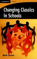 Changing Classics in Schools (Cambridge Learning), Lister, Bob, New condition, B