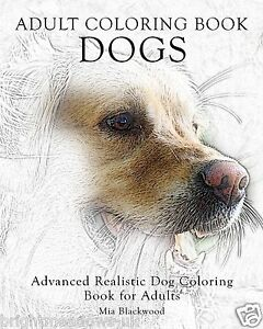 Realistic Dogs Dog Lovers Adult Colouring Book Creative Art Therapy Gift Pet NEW