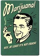 Marijuana Not Crack retro fridge magnet.
