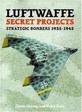 Luftwaffe Secret Projects, 1935-1945 Strategic Bombers Vol. 2 by Heinz Rode...