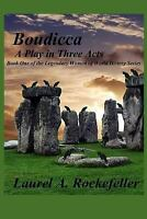Boudicca : A Play in Three Acts, Paperback by Rockefeller, Laurel A., Like Ne...