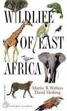 Wildlife of East Africa by Martin B. Withers and David Hosking (2002, Paperback)