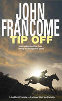 Tip Off, John Francome | Paperback Book | Good | 9780747259275