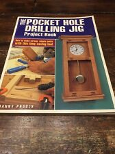 The Pocket Hole Drilling Jig Project Book : How to Make Strong, Simple Joints w…