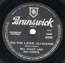 CLASSIC BILL HALEY 78  SEE YOU LATER ALLIGATOR / THE PAPER BOY  BRUNS. 05530 EX-