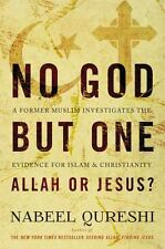 No God But One: Allah or Jesus?: A Former Muslim Investigates the Evidence for I