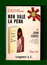 NON VALE LA PENA - JOHN COATES - LONGANESI POCKET 1966