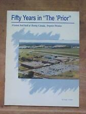 """Fifty Years in """"The 'Prior"""" - Boeing Canada, Arnprior Division aviation book"""