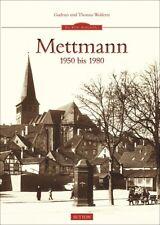 METTMANN 1950 bis 1980 NRW Stadt Geschichte Bildband Bilder Buch Fotos AK Book