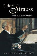 NEW Richard Strauss: Man, Musician, Enigma by Michael Kennedy