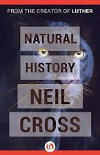 Natural History by Neil Cross (2015, Paperback)