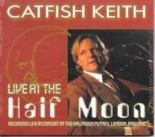 Catfish Keith - Live at the Half Moon - BRAND CD NEW