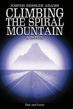 Climbing the Spiral Mountain : A Novel of the Journey by Joseph Adams (2013,...