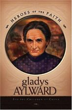 Gladys Aylward: For the Children of China (Heroes