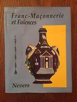 Franc-Maçonnerie et faïences : Nevers 2000