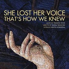 She Lost Her Voice That's How We Knew (CD 2015) Frances White Kristin Nordeval