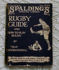 SPALDINGS RUGBY GUIDE & HOW TO PLAY RUGBY BY OLD INTERNATIONAL 1907 1ST ED.