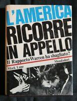 L'AMERICA RICORRE IN APPELLO. Il Rapporto Warren ha sbagliato? Lane. Mondadori.