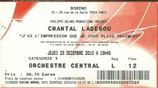RARE / TICKET DE CONCERT - CHANTAL LADESOU : SPECTACLE COMIQUE A PARIS 2010