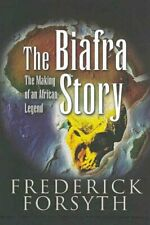 Biafra Story - Isbn Previously 9781844155095 by Frederick Forsyth 9781844155231