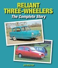 Reliant Three-Wheelers: The Complete Story by John Wilson-Hall (Hardback, 2014)