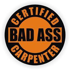 Certified Bad Ass Carpenter Hard Hat Sticker | Helmet Decal | Safety Label Wood