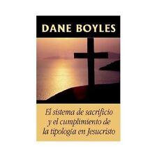 El Sistema de Sacrificio y El Cumplimiento de La Tipologa En Jesucristo (Paperba