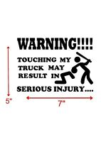 WARNING! TOUCHING MY TRUCK MAY RESULT IN SERIOUS INJURY STICKER VOLVO SCANIA DAF