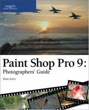 Paint Shop Pro 9: Photographers' Guide by Koers, Diane