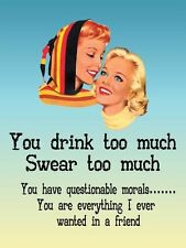 YOU DRINK TOO MUCH SWEAR TOO MUCH - PROSECCO WINE TIN SIGN METAL WALL PLAQUE 637