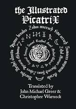 The Illustrated Picatrix: the Complete Occult Classic of Astrological Magic by Christopher Warnock, John Michael Greer (Hardback, 2015)