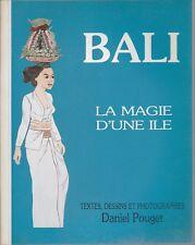 D. Pouget - BALI la magie d'une île - 1987 - très rare
