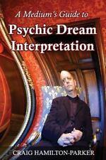 A Medium's Guide to Psychic Dream Interpretation : A-Z Dream Dictionary by...