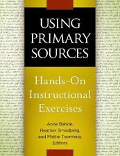 Using Primary Sources : Hands-On Instructional Exercise (2014, Paperback)