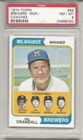 SET BREAK - 1974 TOPPS # 99 BREWERS COACHES, PSA 8 NM-MT, DEL CRANDALL,  L@@K !