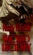 WICKED LUCIDITY  Mandy M. Roth (2006) New Concepts Pub