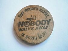 Vintage Nobody Walks Away This Wooden Nickel is Worth $5.40 Trade Token Coin