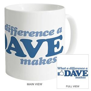 WHAT A DIFFERENCE A DAVE  MAKES - GLOSSY  PHOTO MUG