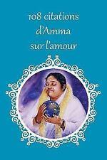 108 Citations d'Amma Sur L'Amour by Sri Mata Amritanandamayi Devi (2016,...