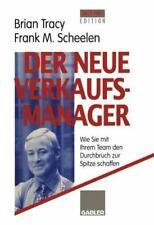 Der Neue Verkaufsmanager : Wie Sie Mit Ihrem Team Den Durchbruch Zur Spitze.