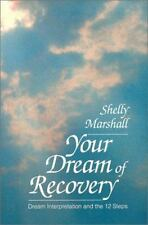 Your Dream of Recovery: Dream Interpretation and the 12 Steps