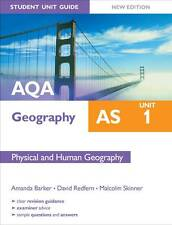 AQA AS Geography Student Unit Guide, unit 1: Physical and Human Geography