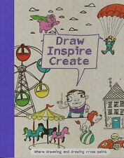 Draw Inspire Create (Drawing Books) by Parragon Books