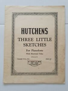 Three Little Sketches Sheet Music for Pianoforte - Frank Hutchens - 1931.