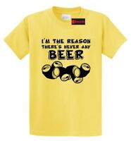 I'm The Reason There's Never Beer Funny T Shirt Alcohol Party Dad Mom Gift Tee
